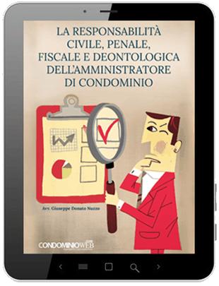 La responsabilit civile penale fiscale e deontologica for Compiti dell amministratore di condominio